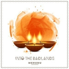 Mshudu - Into The Badlands (Original  Mix)